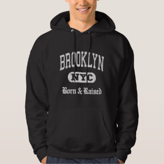 Brooklyn NYC Born and Raised Hoodie