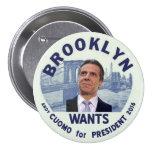 Brooklyn quiere a Andy Cuomo para el presidente 20 Pin Redondo 7 Cm