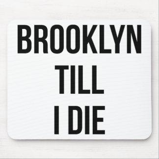 Brooklyn Till I Die Mousepad