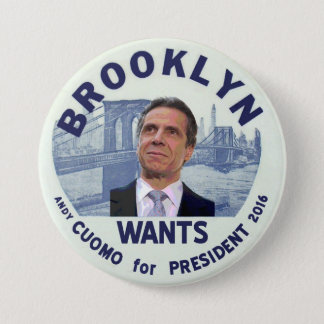 Brooklyn wants Andy Cuomo for President 2016 Pinback Button