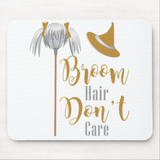 Broom Hair Don't Care T-shirt Happy Halloween Gift Mouse Pad