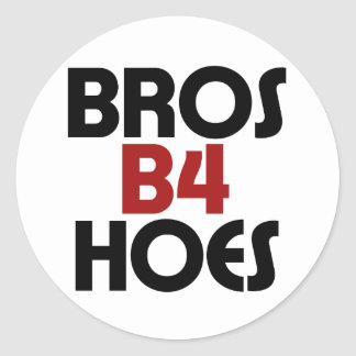 Bros B4 Hoes Classic Round Sticker
