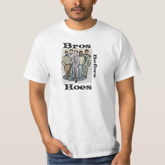Bros Before Hoes Shirt