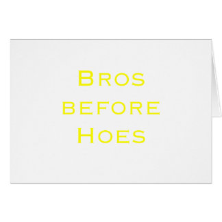 Bros Before Hoes Yellow Green Pink Card