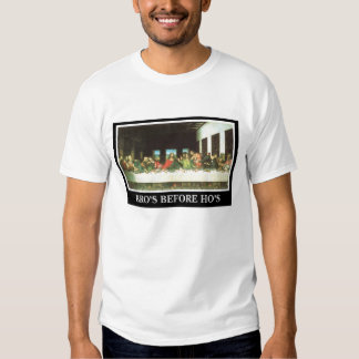 Bros before Hos, The Last Supper Tee Shirts