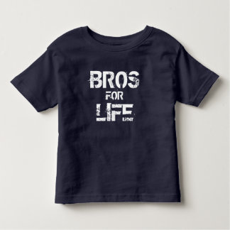 Bros for life toddler t-shirt