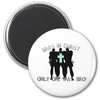 Bros in Christ - Only One Way Bro! Refrigerator Magnet