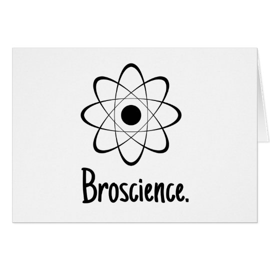 Broscience Funny Card