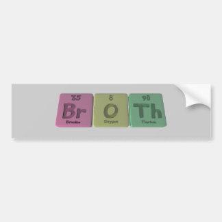 Broth-Br-O-Th-Bromine-Oxygen-Thorium.png Bumper Sticker