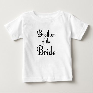 Bride Themed Brother Baby T-Shirt