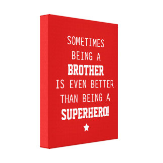 Brother Better than Superhero Canvas Gallery Wrapped Canvas