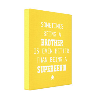 Brother Better than Superhero Canvas - Yellow