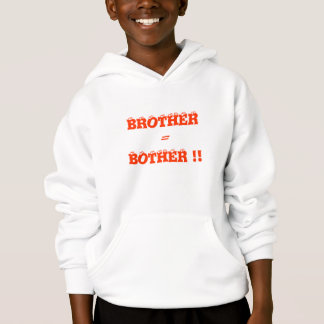 BROTHER  = BOTHER !! HOODIE