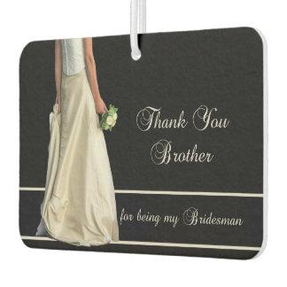 Brother Bridesman thank you Car Air Freshener