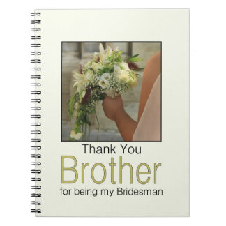 Brother Bridesman thank you Notebook