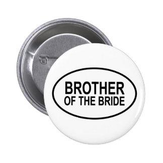 Brother de la novia que casa óvalo pin redondo de 2 pulgadas