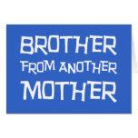 Brother de otra madre felicitaciones