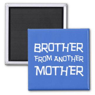 Brother de otra madre imanes para frigoríficos