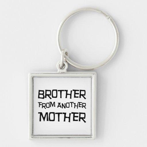 Brother de otra madre llaveros personalizados