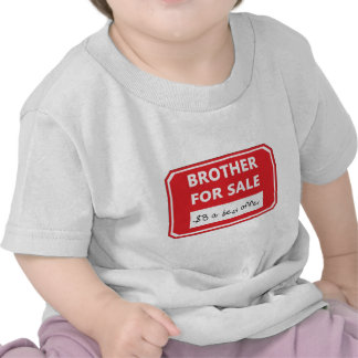 Brother for sale tshirt