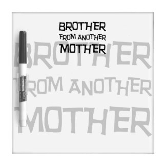 Brother From Another Mother Dry-Erase Board