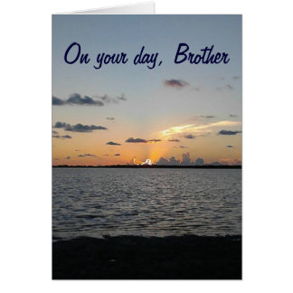 BROTHER FROM SUNRISE TO SUNSET=FANTASTIC BIRTHDAY CARD