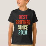 Brother Gift Best Since 2010 Sibling Bro Present T-Shirt