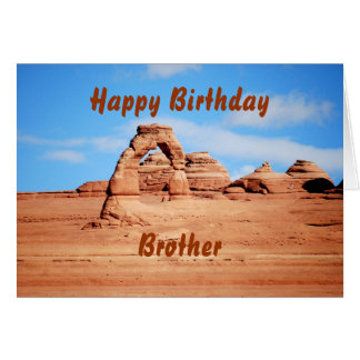 Brother Happy Birthday, Delicate Arch, Arches Utah Greeting Card