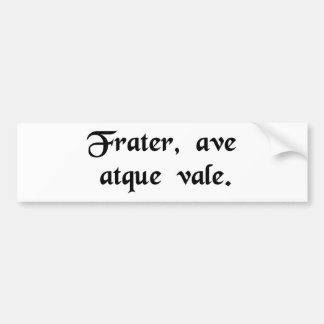 Brother, hello and good-bye. car bumper sticker
