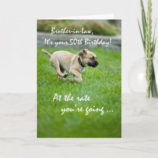 Brother In Law 50th Birthday Puppy Running Card Zazzle