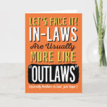 """Brother-in-law Birthday, Funny, more like Outlaws! Card<br><div class=""""desc"""">Wish your Brother-in-law a happy birthday by complimenting him with this fun card featuring this message: Let's Face it! In-laws are usually more like """"OUTLAWS"""" (Especially Brothers-in-law! Just Sayin'). Design appears in bold white, yellow, and black letters on orange background. inside has the following message (but can be customized to...</div>"""