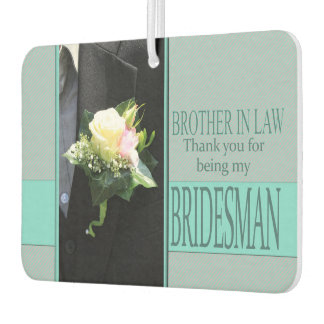 Brother in Law Bridesman thank you Car Air Freshener
