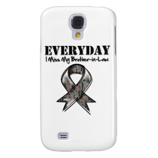 Brother-in-Law - Everyday I Miss My Hero Military Galaxy S4 Case
