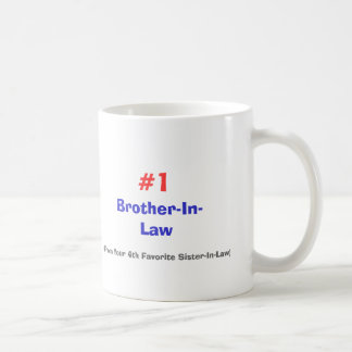 Brother-In-Law, (From Your 4th Favorite Sister-... Mugs