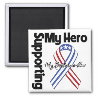 Brother-in-Law - Military Supporting My Hero Magnet