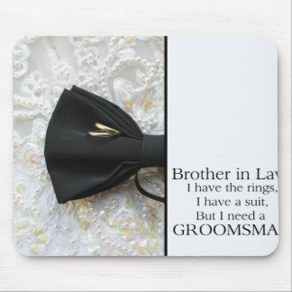 Brother in Law  Please be my Groomsman Mouse Pad