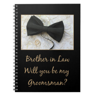 Brother in Law  Please be my Groomsman Spiral Notebook