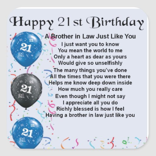 a letter to my brother in law in poem 21st birthday square sticker zazzle 27481 | brother in law poem 21st birthday square sticker re7a3e594504348df85f5a6b864253614 v9wf3 8byvr 512