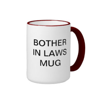 BROTHER IN LAWS MUG