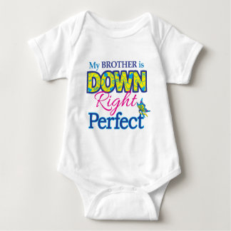 Brother is Down Right Perfect Baby Bodysuit