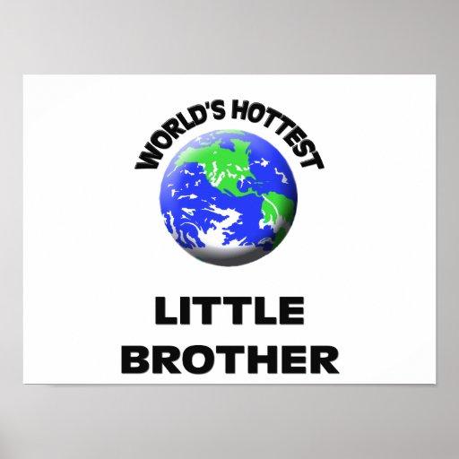 Brother más caliente del mundo pequeño posters