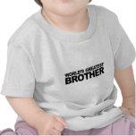 Brother más grande del mundo camiseta