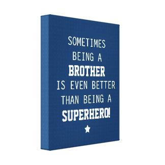 Brother mejor que el super héroe - azul impresiones en lona estiradas