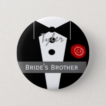 BROTHER OF THE BRIDE Custom Name Tux Wedding Pinback Button