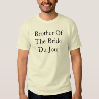 Brother Of The Bride Du Jour shirt