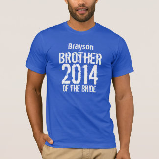 Brother of the Bride Gift 2014 or Any Year V012F T-Shirt