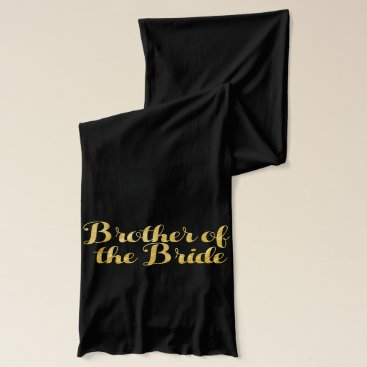 Wedding Themed Brother of the bride gold scarf