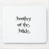 Brother of the Bride Mouse Pad