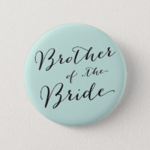 Brother of the Bride Wedding Bridal Party Button