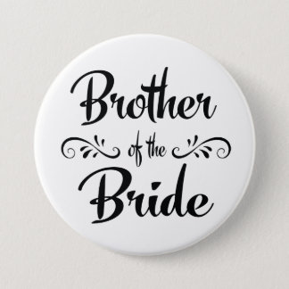 Brother of the Bride Wedding Rehearsal Dinner Button